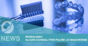 Alcuni consigli per pulire le mascherine Invisalign®