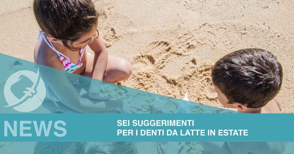 Consigli per curare i denti da latte in vacanza